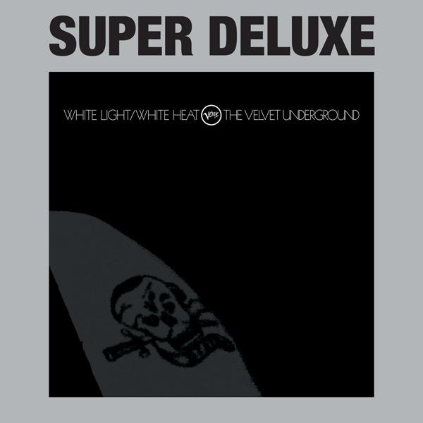 White Light / White Heat (Super Deluxe – 45th Anniversary)